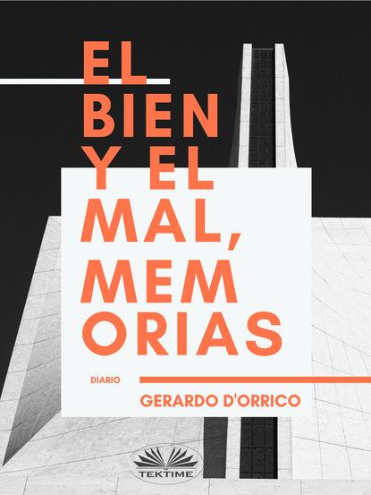 Gerardo D'Orrico El Bien Y El Mal, Memorias недорого
