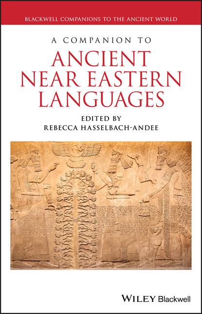 Группа авторов A Companion to Ancient Near Eastern Languages недорого