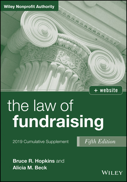 Bruce R. Hopkins The Law of Fundraising, 2019 Cumulative Supplement bruce r hopkins the law of tax exempt healthcare organizations 2017 cumulative supplement