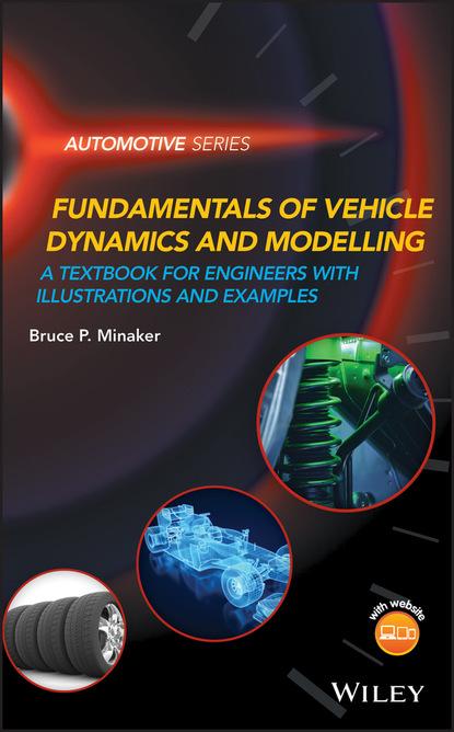 Фото - Bruce P. Minaker Fundamentals of Vehicle Dynamics and Modelling salah obayya computational liquid crystal photonics fundamentals modelling and applications
