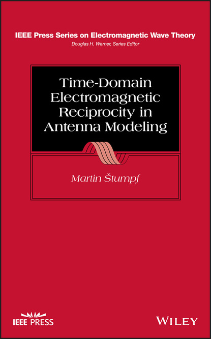 Martin Stumpf Time-Domain Electromagnetic Reciprocity in Antenna Modeling