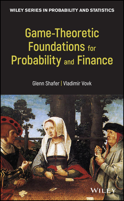 Glenn Shafer Game-Theoretic Foundations for Probability and Finance недорого