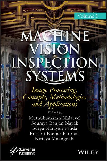 Группа авторов Machine Vision Inspection Systems, Image Processing, Concepts, Methodologies, and Applications группа авторов machine learning algorithms and applications