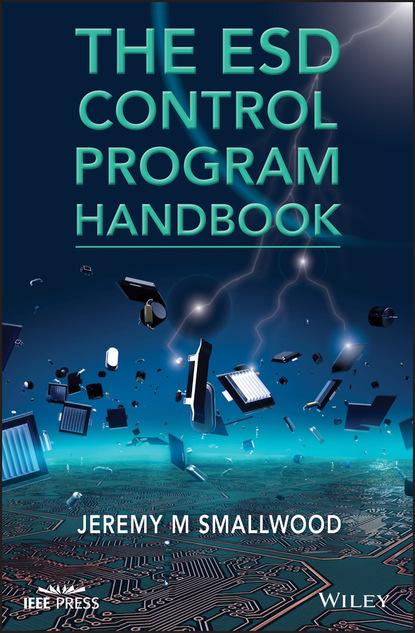 Jeremy M. Smallwood The ESD Control Program Handbook
