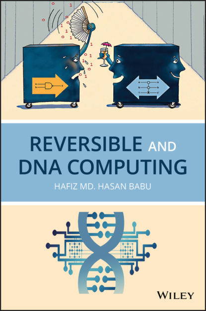 Hafiz M. H. Babu Reversible and DNA Computing недорого