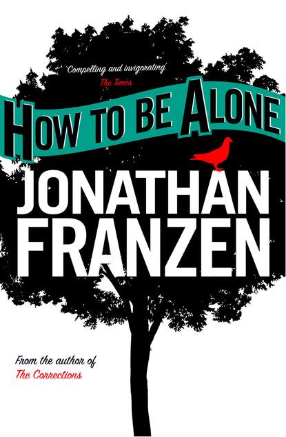 Jonathan Franzen How to be Alone jonathan franzen how to be alone