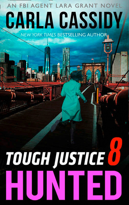 Carla Cassidy Tough Justice: Hunted (Part 8 Of 8)