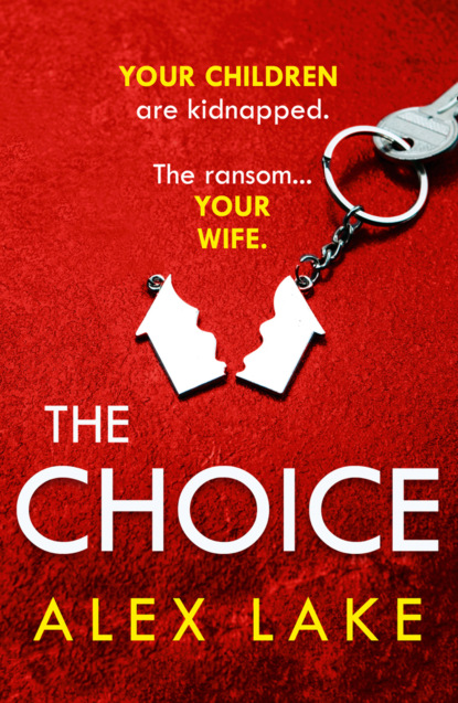 Фото - Alex Lake The Choice jane asher the longing a bestselling psychological thriller you won't be able to put down