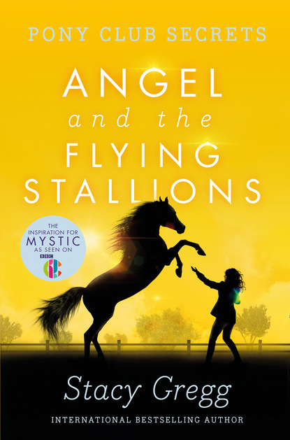 Stacy Gregg Angel and the Flying Stallions stacy gregg mystic and the midnight ride