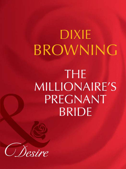 Dixie Browning The Millionaire's Pregnant Bride dixie browning the bride in law