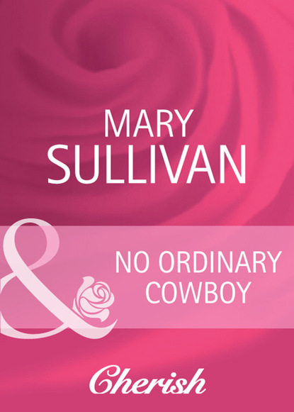 Mary Sullivan No Ordinary Cowboy mary sullivan no ordinary cowboy