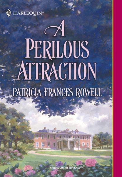Фото - Patricia Frances Rowell A Perilous Attraction patricia rowell frances a dangerous seduction
