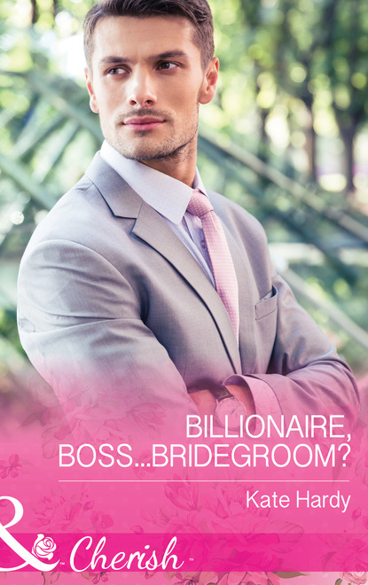 Billionaire, Boss...Bridegroom?