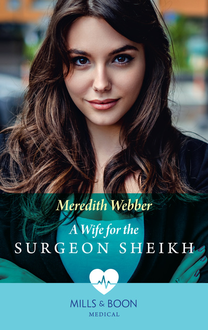 Meredith Webber A Wife For The Surgeon Sheikh недорого