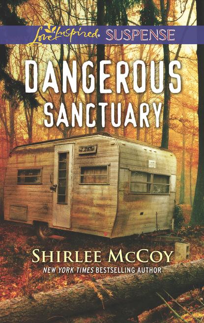 Shirlee McCoy Dangerous Sanctuary