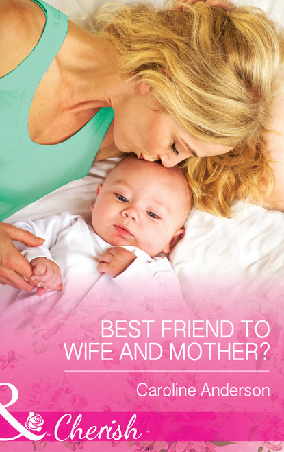 Caroline Anderson Best Friend to Wife and Mother?