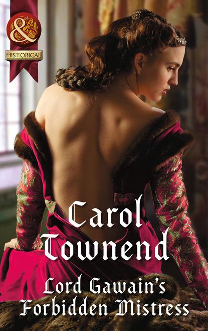 Carol Townend Lord Gawain's Forbidden Mistress calogero troyes