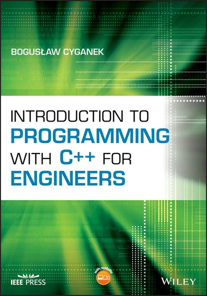 Фото - Boguslaw Cyganek Introduction to Programming with C++ for Engineers amadeusz cyganek elmundo pubg