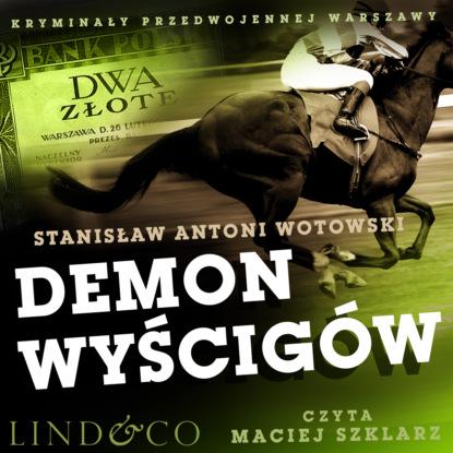 Фото - Stanisław Antoni Wotowski Demon wyścigów grot