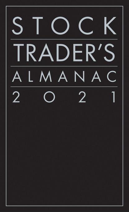 Jeffrey A. Hirsch Stock Trader's Almanac 2021 a doubter s almanac