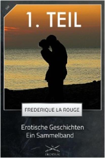 Фото - Frederique La Rouge Erotische Geschichten - 1. Sammelband megan parker time of lust band 1 teil 1 gefährliche liebe roman