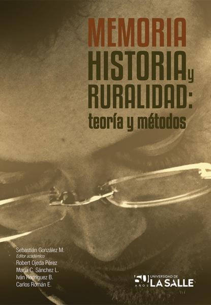 Sebastián Alejandro González Montero Memoria, historia y ruralidad maría domínguez del castillo presente y el mar