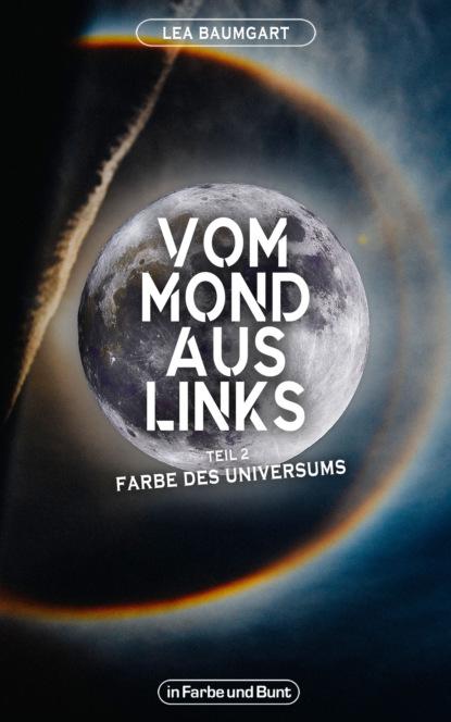 Weltenwandler Vom Mond aus links - Teil 2: Farbe des Universums недорого