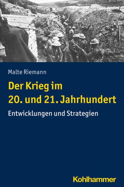Malte Riemann Der Krieg im 20. und 21. Jahrhundert недорого