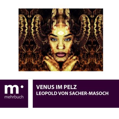 Фото - Leopold von Sacher-Masoch Venus im Pelz marie sonnenfeld kuss der venus