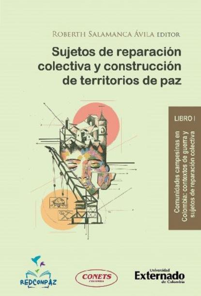 Фото - Varios autores Sujetos de reparación colectiva y construcción de territorios de paz - Libro 1 vincent dubois sujetos en la burocracia