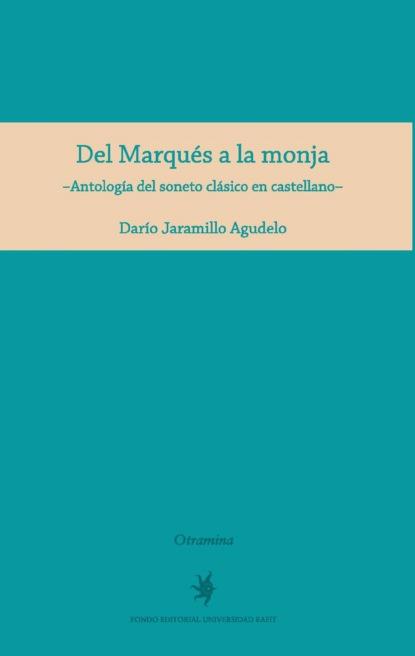 Darío Jaramillo Agudelo Del Marqués a la monja juan luis gonzález garcía imágenes sagradas y predicación visual en el siglo de oro