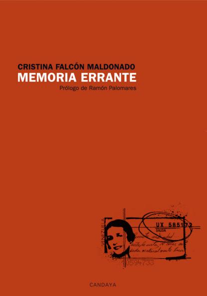 Cristina Falcón Memoria errante gabriela gonzalez políticas espacios y prácticas de memoria