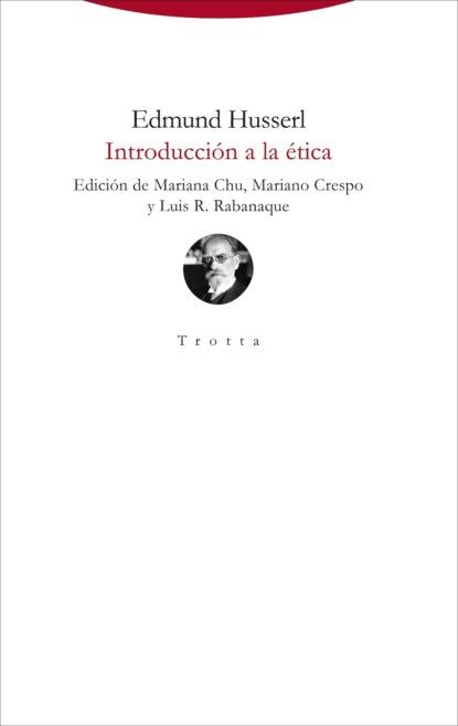 Фото - Edmund Husserl Introducción a la ética david martín portillo el orden de la existencia