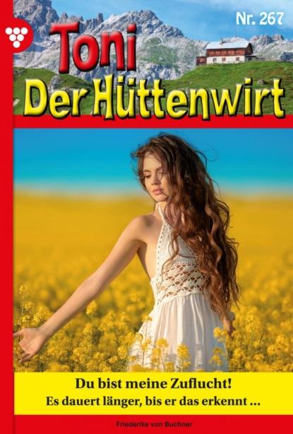 Фото - Friederike von Buchner Toni der Hüttenwirt 267 – Heimatroman nathanael draht gott sagte willst du mit mir leben und ich so klar