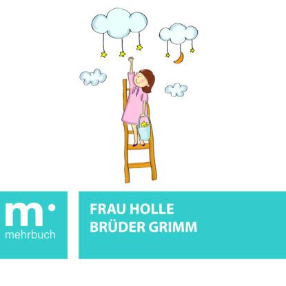 Фото - Brüder Grimm Frau Holle jacob y wilhelm grimm pulgarcito