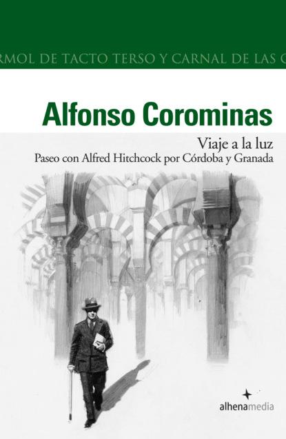 Фото - Alfonso Corominas Rivera Viaje a la Luz. Paseo con Hitchcock por Cordoba y Granada álvaro castillo granada con los libreros en cuba