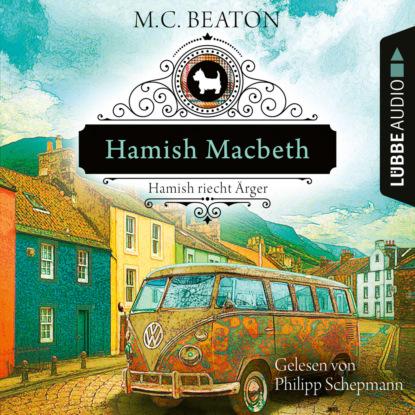 Фото - M. C. Beaton Hamish Macbeth riecht Ärger - Schottland-Krimis, Teil 9 (Ungekürzt) andreas pehl liparische inseln teil 1 reisegeschichten aus italien teil 9 ungekürzt