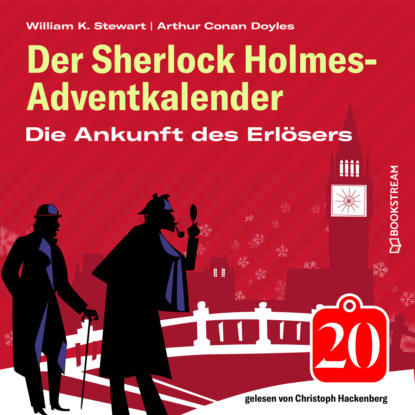 Sir Arthur Conan Doyle Die Ankunft des Erlösers - Der Sherlock Holmes-Adventkalender, Folge 20 (Ungekürzt) недорого