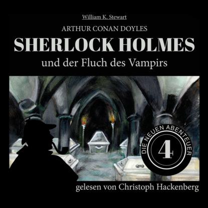 Фото - Sir Arthur Conan Doyle Sherlock Holmes und der Fluch des Vampirs - Die neuen Abenteuer, Folge 4 (Ungekürzt) sir arthur conan doyle sherlock holmes und der zorn zarathustras die neuen abenteuer folge 21 ungekürzt