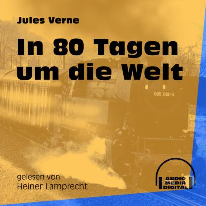 Фото - Jules Verne In 80 Tagen um die Welt (Ungekürzt) jules verne die meuterer von der bounty ungekürzt