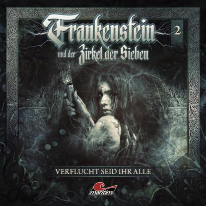 Marc Freund Frankenstein und der Zirkel der Sieben, Folge 2: Verflucht seid ihr alle недорого