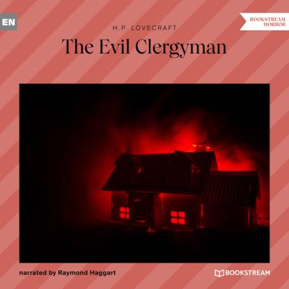 H. P. Lovecraft The Evil Clergyman (Unabridged) недорого