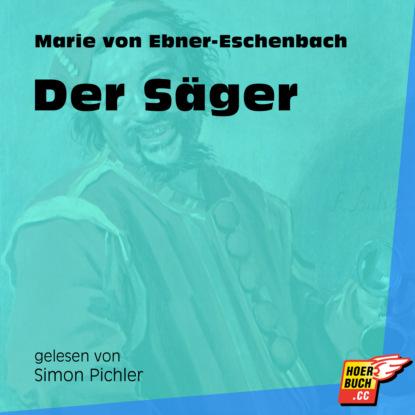 Фото - Marie von Ebner-Eschenbach Der Säger (Ungekürzt) marie sonnenfeld kuss der venus