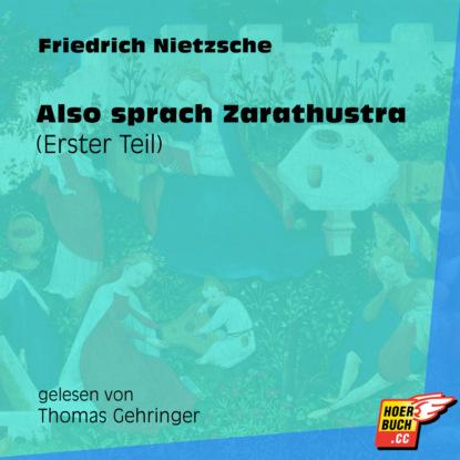 Friedrich Nietzsche Also sprach Zarathustra (Erster Teil) (Ungekürzt) flix faust der tragodie erster teil