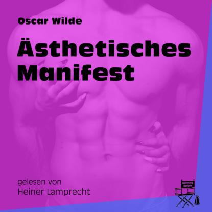 Фото - Oscar Wilde Ästhetisches Manifest (Ungekürzt) oscar wilde das gespenst von canterville ungekürzt