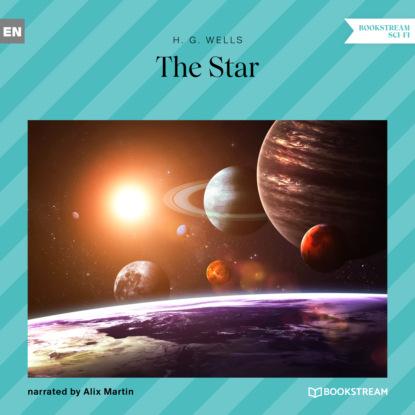 H. G. Wells The Star (Unabridged) худи g star g star gs001ewfzmd1