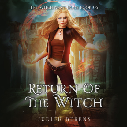 Return of the Witch - The Witch Next Door, Book 6 (Unabridged)