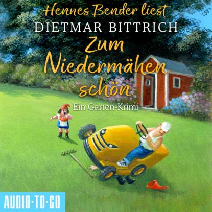Dietmar Bittrich Zum Niedermähen schön - Ein Garten-Krimi (Ungekürzt) helena marchmont tod eines charmeurs ein idyll zum sterben ein englischer cosy krimi bunburry folge 4 ungekürzt