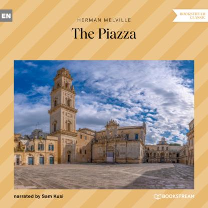 The Piazza (Unabridged)