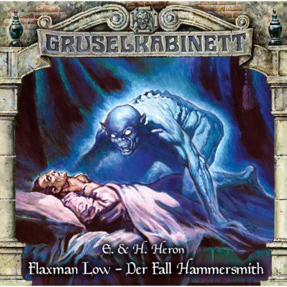 E. & H. Heron Gruselkabinett, Folge 167: Flaxman Low - Der Fall Hammersmith h p lovecraft gruselkabinett folge 25 der fall charles dexter ward folge 2 von 2